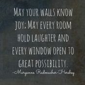 May your home be filled with joy, laughter and possibilities