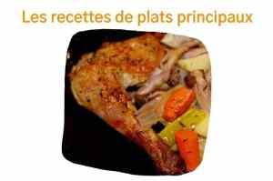 Les recettes de plats principaux : viande, volaille et lapin, poisson et fruits de mer, végétarien, oeufs, quiches, etc
