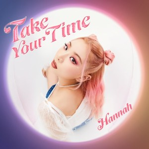 Hannah – Take Your Time