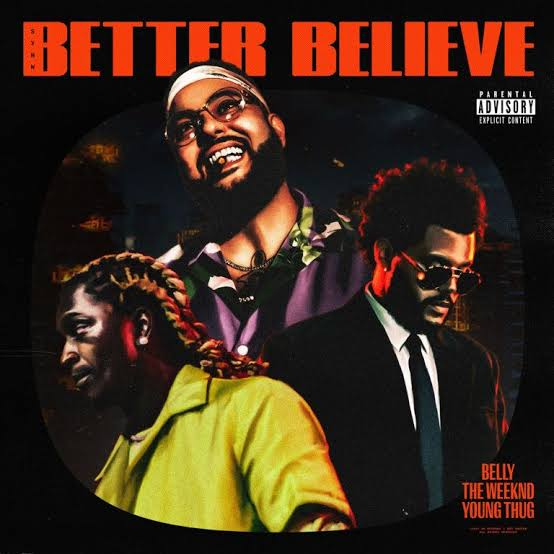 Belly & The Weeknd - Better Believe ft. Young Thug