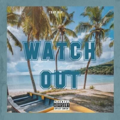 Trap Nav - Watch Out