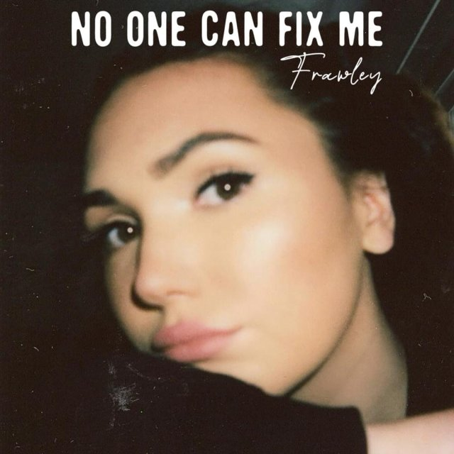 Frawley - No One Can Fix Me Mp3 Download