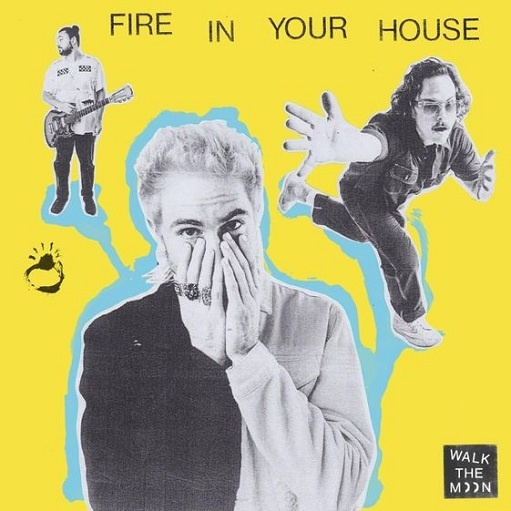 WALK THE MOON - Fire in Your House Mp3 Download