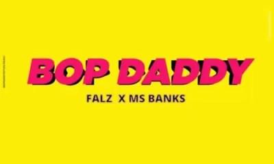 Falz x Ms Banks Bop Daddy Lyrics