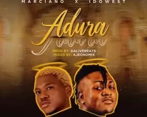 Marciano Ft Idowest Adura Mp3 Download