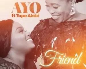 Ayo Alabi Ft Tope Alabi A Friend Mp3 Download