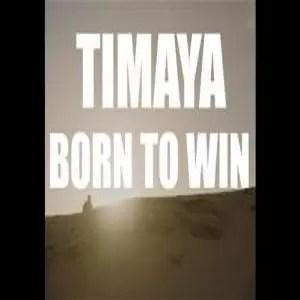 Timaya Born to Win Mp4 Download