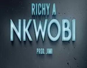 RichyA Nkwobi Mp3 Download