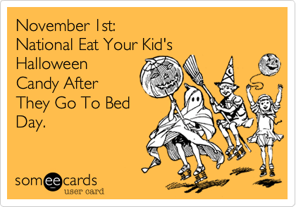 National Eat Your Kid's Halloween Candy Day