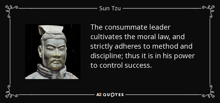quote-the-consummate-leader-cultivates-the-moral-law-and-strictly-adheres-to-method-and-discipline-sun-tzu-59-8-0846