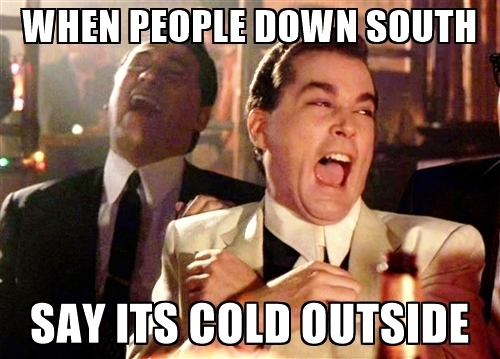 when-people-down-south-say-its-cold-outside
