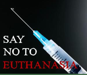 Say no to euthanasia