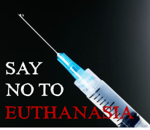 Say no to euthanasia