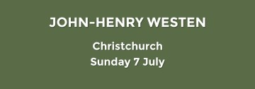 John-Henry Westen - Christchurch Sunday 7 July 2019