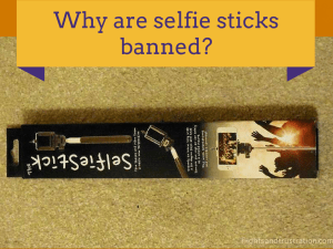 Why are selfie sticks banned?