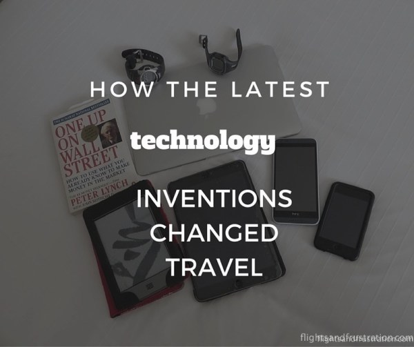 How the latest technology inventions changed travel