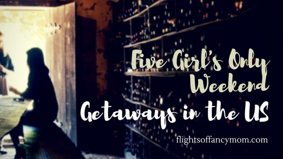 Girl's Only Weekend Getaway Trips