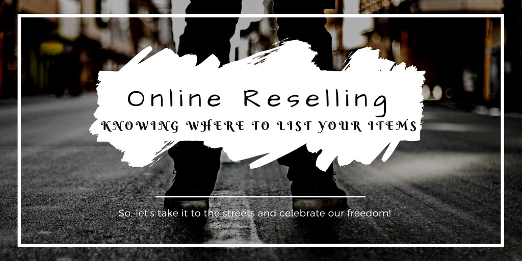 Online Reselling - Where Can You List Your Items?