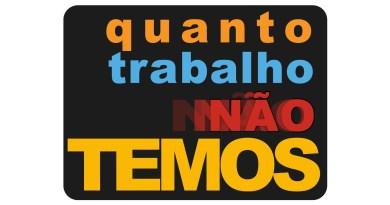 QUANTO TRABALHO (NÃO) TEMOS!