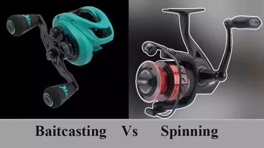 Baitcasting vs Spinning