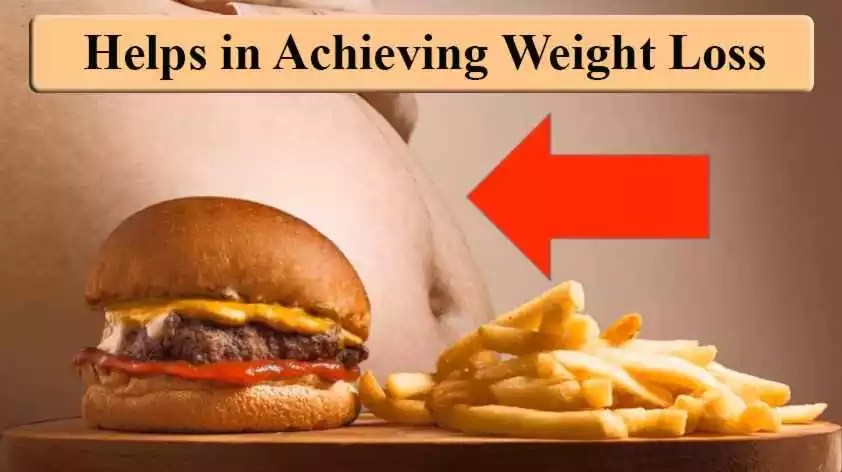 Helps in achieving weight loss