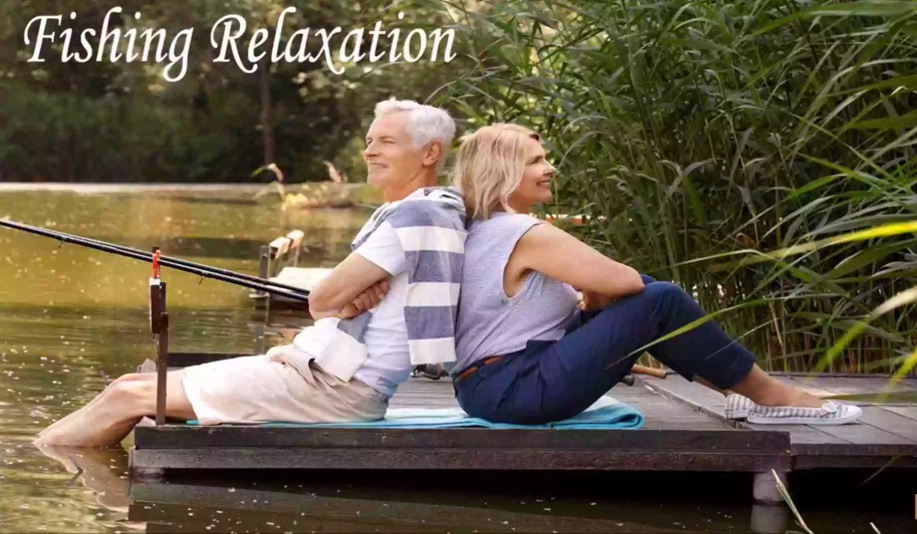 Fishing helps you relax