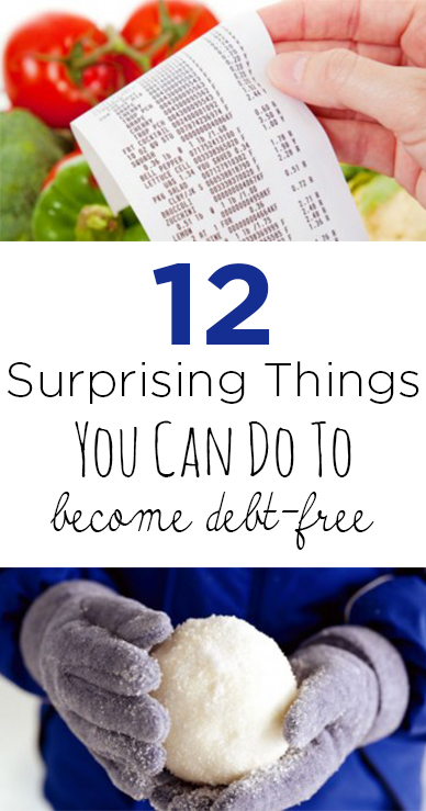 12 Surprising Things You Can Do To Become Debt-Free