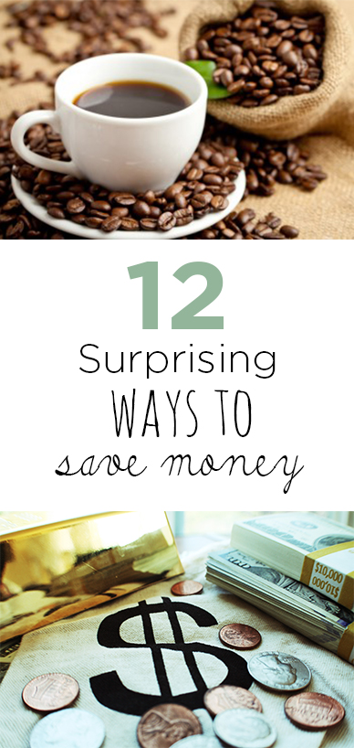 12 Surprising Ways to Save Money