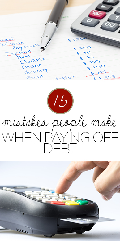 15 Mistakes People Make WHen Paying Off Debt