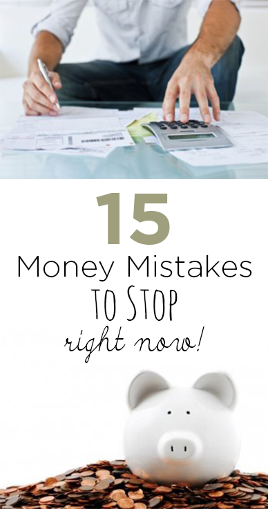 15 Money Mistakes to Stop Right Now!