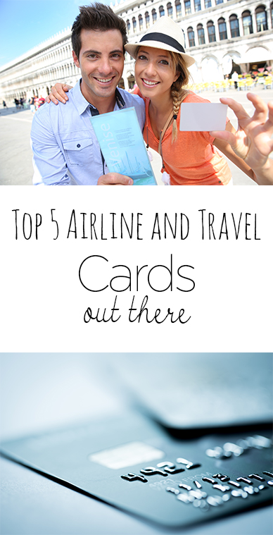 Top 5 Airline and Travel Credit Cards Out There