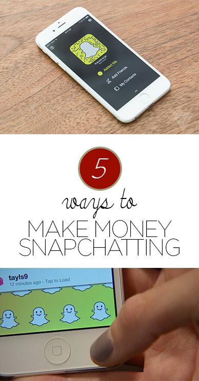 5 Ways to Make Money Snapchatting