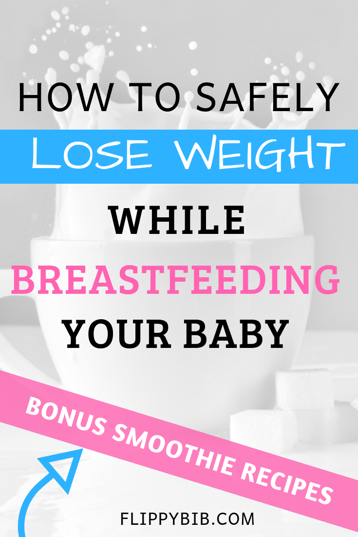 How To Safely Lose Weight While Breastfeeding Your Baby