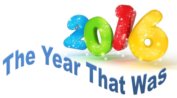 2016 – The Year That Was
