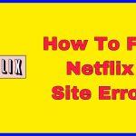 Fix Netflix Site Error