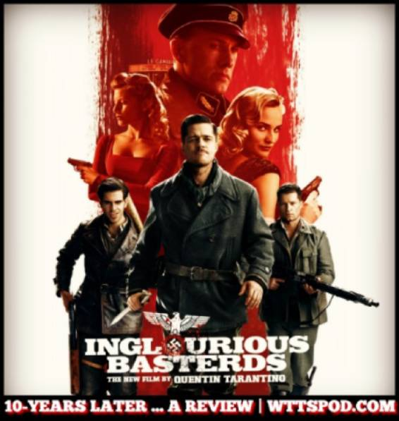 Ep #167 Inglourious Basterds with Dan LeFebvre from Based on a True Story and Brian from New Zealand.