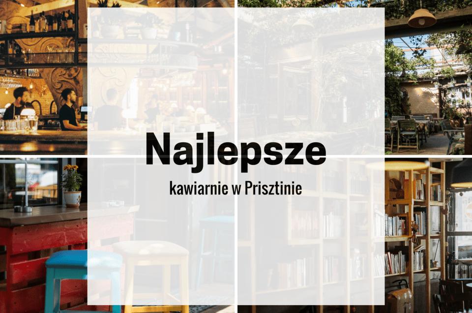 Sześć najlepszych kawiarni w Prisztinie