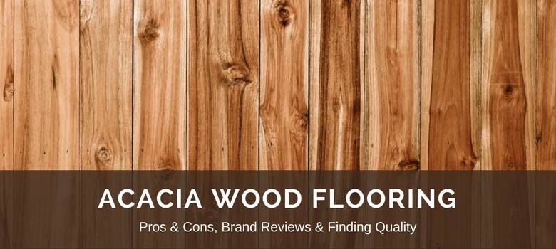 Acacia Wood Flooring Reviews Best Brands Pros Vs Cons
