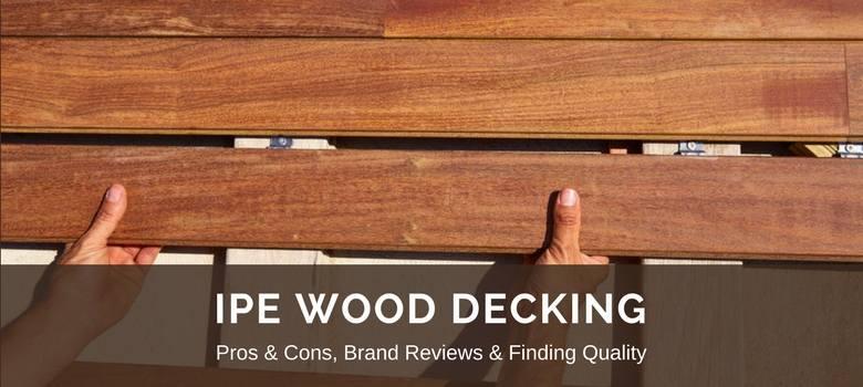 Ipe Wood Decking Reviews Best Brands  Pros vs Cons