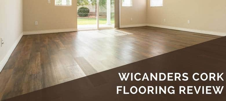 Wicanders Cork Flooring Review  2019 Pros Cons  Cost