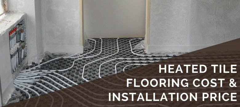 Heated Tile Flooring Cost  Installation Pricing  2019