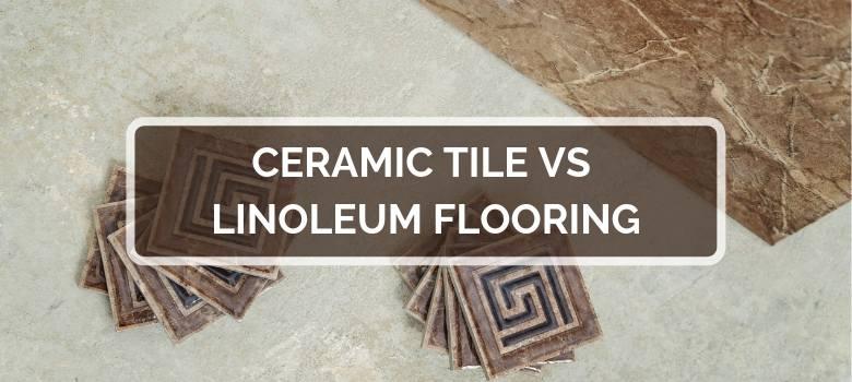 ceramic tile vs linoleum