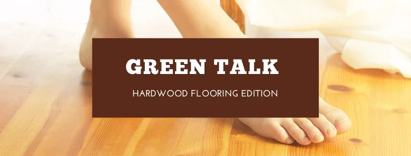 Hardwood Flooring and the Environment