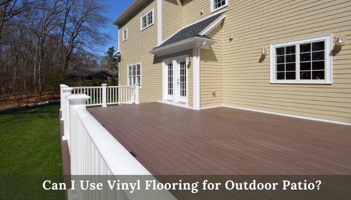 use vinyl flooring for outdoor patio
