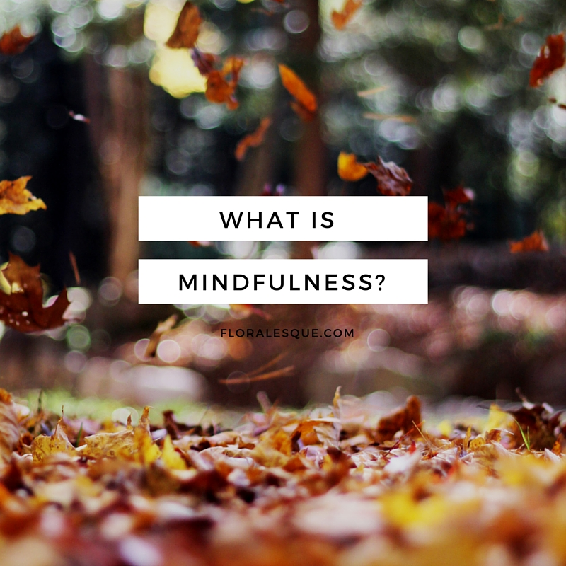what is mindfulness floralesque