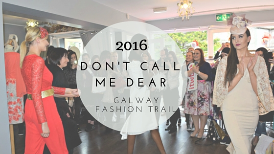 Galway Fashion Trail - Don't Call Me Dear