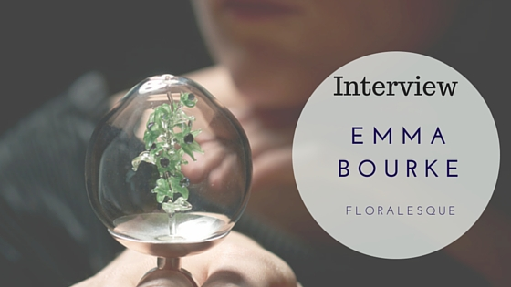 Emma Bourke Interview with Floralesque