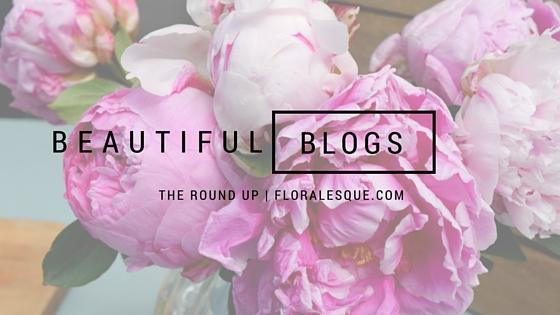 Beautiful Blogs Round Up Esp # 4