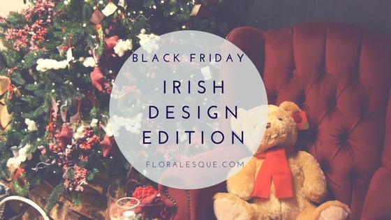 Black Friday Discounts - Irish Design Edition