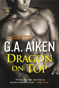 Dragon On Top (Dragon Kin #0.4) by G.A. Aiken – ARC Review